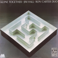 Jim Hall and Ron Carter: Alone Together