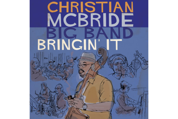 "Christian McBride Big Band Releases ""Bringin' It"""