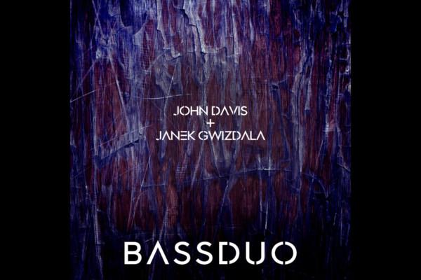 John Davis and Janek Gwizdala Team Up for Bass Duo Album