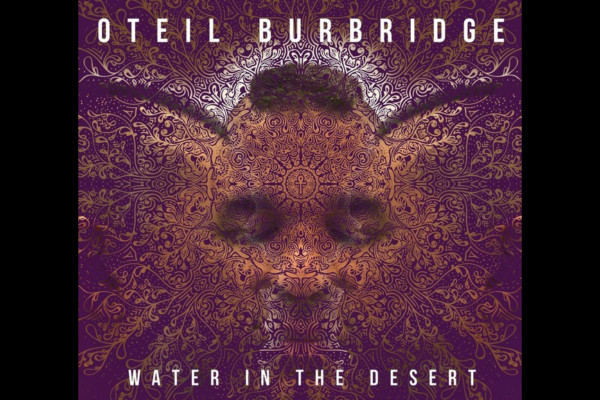 "Oteil Burbridge's ""Water In The Desert"" Now Available"