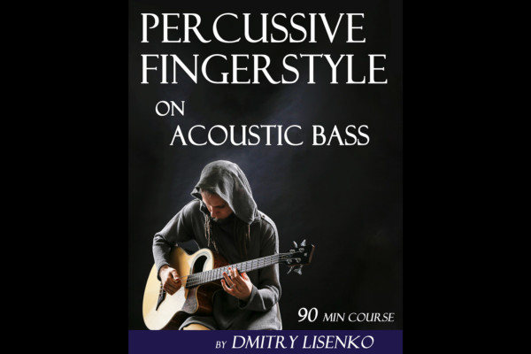 "Dmitry Lisenko Releases ""Percussive Acoustic Bass"" Video Course"