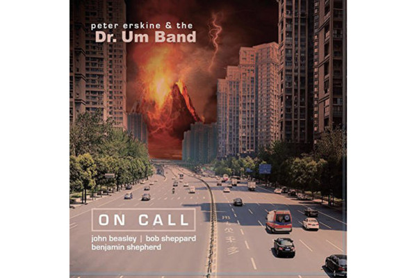 "Peter Erskine and the Dr. Um Band Release ""On Call"""