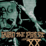 "Lamb of God Releases ""Legion: XX"" Under Burn The Priest Moniker"