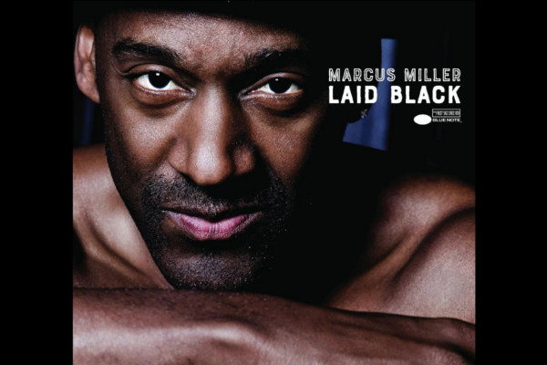 "Marcus Miller Returns with ""Laid Black"""