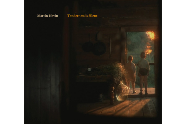 "Martin Nevin Releases Debut Solo Album, ""Tenderness is Silent"""