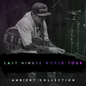 Janek Gwizdala: Last Minute World Tour Live Ambient Collection