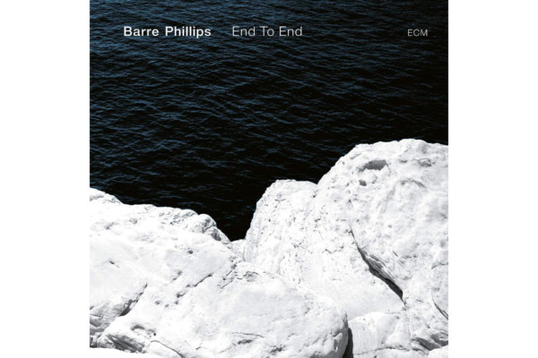 "Barre Phillips Releases Final Solo Album, ""End to End"""