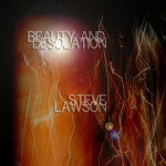"Steve Lawson's ""Beauty and Desolation"" Now Available"