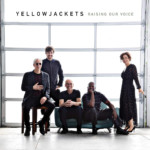"Yellowjackets Release ""Raising Our Voice"""
