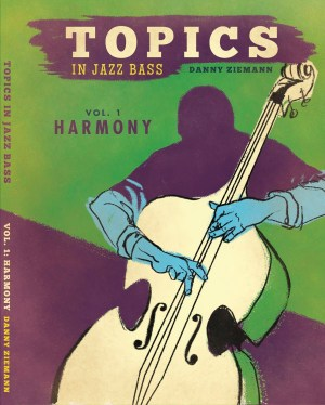 Topics in Jazz Bass Vol 1: Harmony
