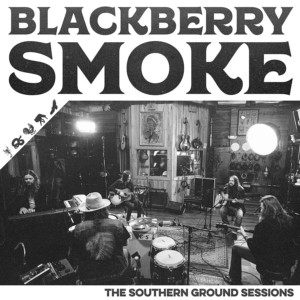 "Blackberry Smoke Releases Acoustic EP, ""The Southern Ground Sessions"""