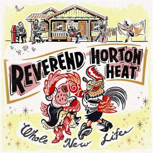 Reverend Horton: Heat Whole New Life
