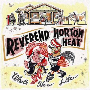 Reverend Horton: Heat Whole New Life
