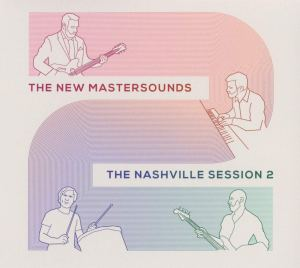 The New Mastersounds: The Nashville Session 2