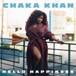 "Chaka Khan Releases ""Hello Happiness"" with Sam Wilkes on Bass"