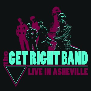 The Get Right Band: Live in Asheville