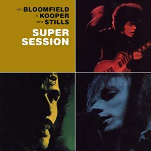 Bloomfield, Kooper, & Stills: Super Session