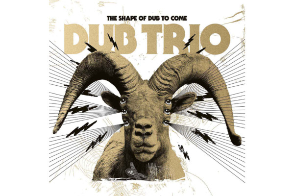 "Dub Trio Returns with ""The Shape of Dub To Come"""