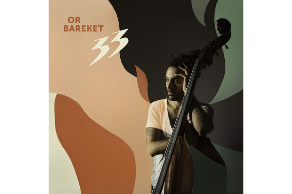 "Or Bareket Releases Sophomore Album, ""33"""