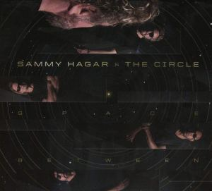 Sammy Hagar and the Circle: Space Between