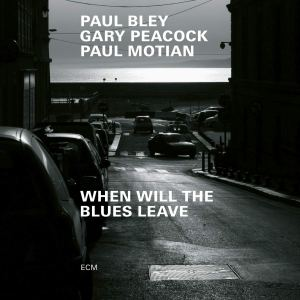Bley/Peacock/Motian: When Will The Blues Leave
