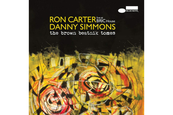 "Ron Carter and Danny Simmons Release ""The Brown Beatnik Tomes – Live at BRIC House"""
