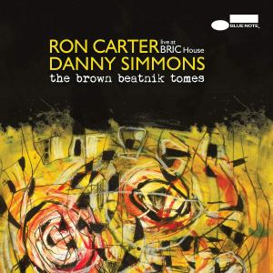Ron Carter and Danny Simmons: The Brown Beatnik Tomes - Live at BRIC House