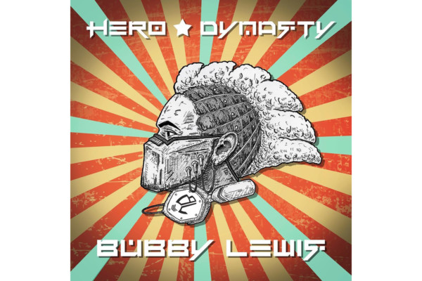 "Robert ""Bubby"" Lewis Releases ""Hero Dynasty"""
