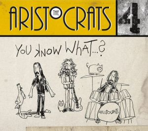The Aristocrats: You Know What...?