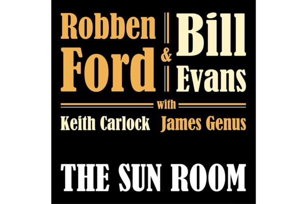 James Genus Anchors New Album by Robben Ford and Bill Evans