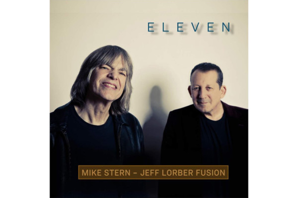 "Jimmy Haslip Brings Together Mike Stern and Jeff Lorber for ""Eleven"""