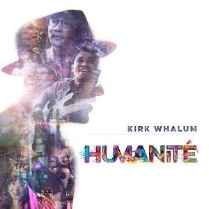 Kirk Whalum: Humanité