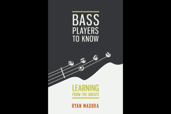 "Ryan Madora Publishes ""Bass Players To Know"" Book"