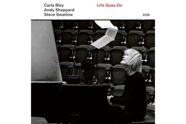"Carla Bley, Andy Sheppard, and Steve Swallow Return with ""Life Goes On"""
