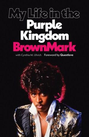 BrownMark: My Life in the Purple Kingdom