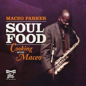 Maceo Parker: Soul Food - Cooking With Maceo