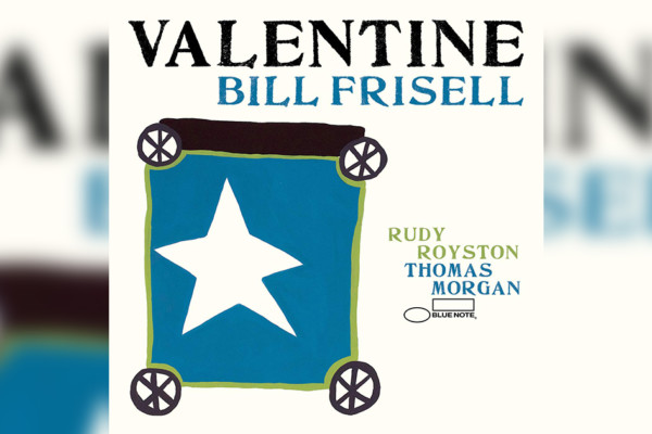 """Bill Frisell Releases """"Valentine"""" with Thomas Morgan"""