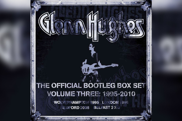 """Glenn Hughes: The Official Bootleg Box Set – Volume Three"" Now Available"