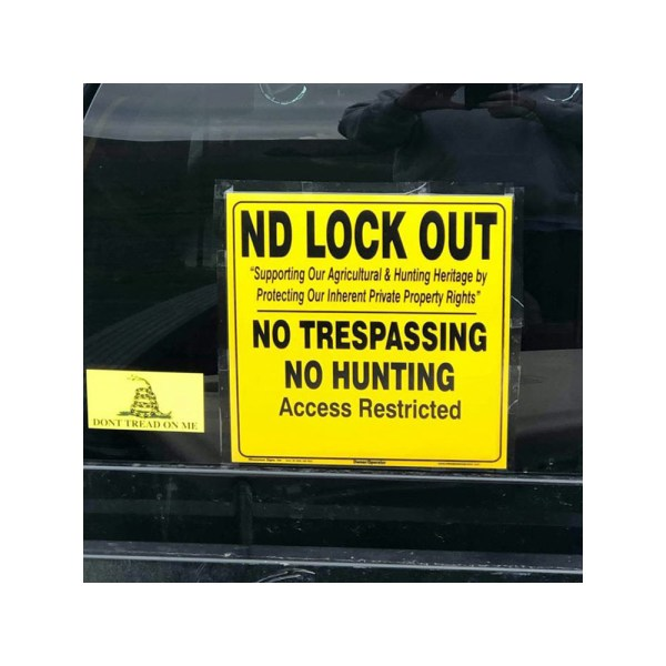 ND Lock Out - No Trespassing No Hunting Signs