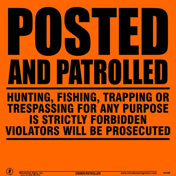 posted-and-patrolled-minuteman-orange-trespassing-sign