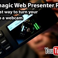 Blackmagic Web Presenter Review: the easiest way to use your camera for Live Streaming