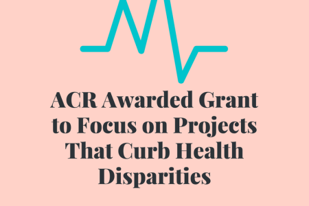 "pink background with teal heartbeat line above black text: ""ACR Awarded Grant to Focus on Projects That Curb Health Disparities"" and ""Not Standing Still's Disease"""