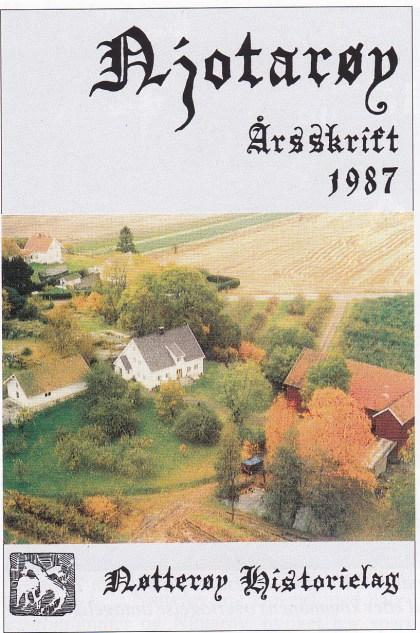 Det første Njotarøy kom i 1987 med 44 sider og et opplag på 1000. Det er helt utsolgt og historielaget tar gjerne imot tilbud om gjenkjøp (50 kroner). I år kommer årsskriftet for 18. gang — nå i et opplag på 2800.