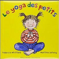 Le Yoga des petits de Rebecca Whitford et Martina Selway