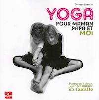 Yoga pour maman papa et moi de Teressa Ascencia