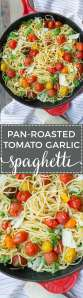 Pan-roasted Tomato Garlic Spaghetti.