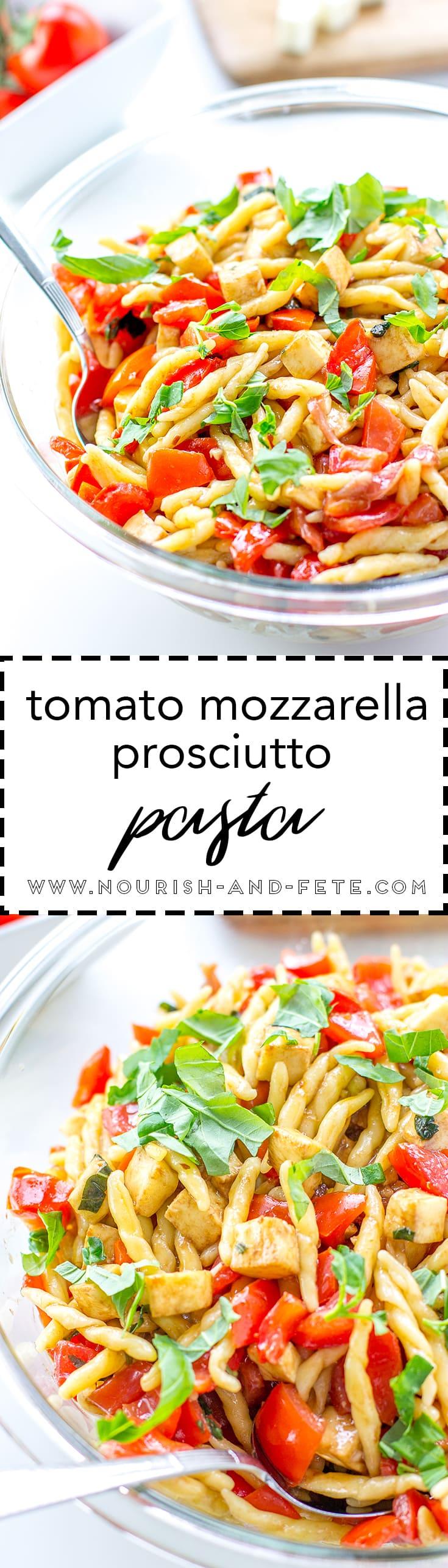 Tomato, mozzarella, prosciutto pasta - a light, fresh, fast summer dish!