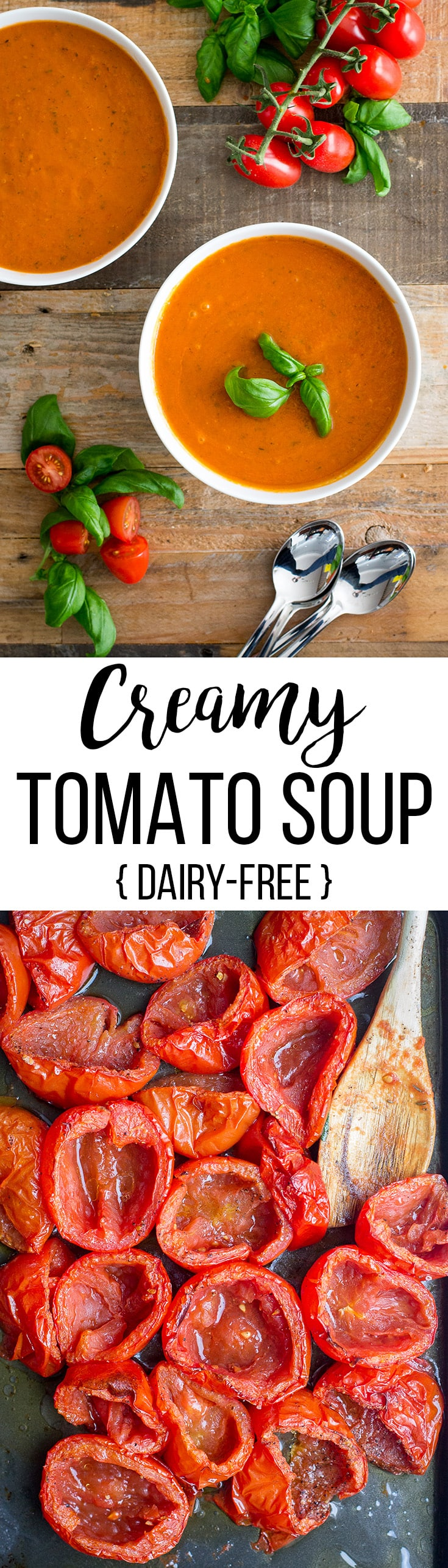 Creamy roasted tomato basil soup   A simple dairy-free recipe for the best bowl of comfort food. #tomatosoup #dairyfree