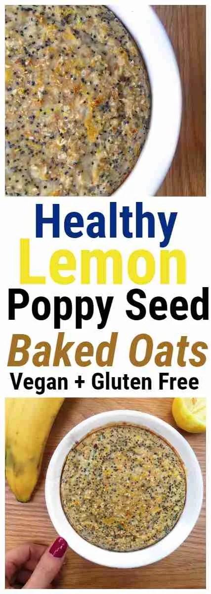 Lemon Poppy Seed Baked Oats - Vegan + Gluten Free