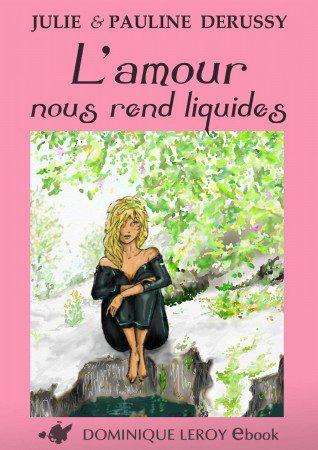 NXPL-Julie-Derussy-Amour-nous-rend-liquides